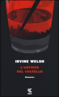 L' artista del coltello - Welsh Irvine