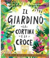 Il giardino, la cortina e la croce - Carl Laferton