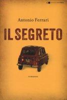 Il segreto - Ferrari Antonio