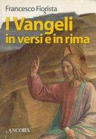 I Vangeli in versi e in rima - Fiorista Francesco