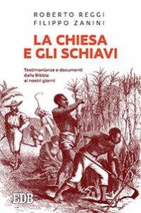 Copertina di 'La Chiesa e gli schiavi'