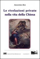 Le rivelazioni private nella vita della Chiesa - Suh Agostino