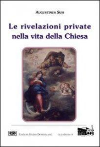 Copertina di 'Le rivelazioni private nella vita della Chiesa'