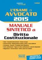 L'esame di Avvocato 2016 - Manuale sintetico di Diritto Costituzionale - Redazioni Edizioni Simone