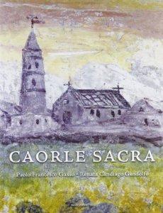 Copertina di 'Caorle sacra. La cattedrale di Santo Stefano'