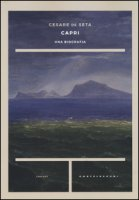 Capri. Una biografia - De Seta Cesare