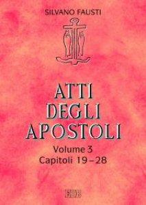 Copertina di 'Atti degli apostoli. Volume 3. Capitoli 1928'