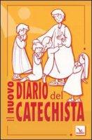 Il nuovo diario del catechista - vari Autori
