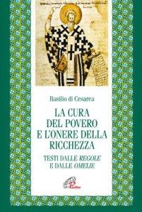 Copertina di 'La cura del povero e l'onere della ricchezza'