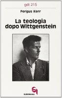 La teologia dopo Wittgenstein (gdt 215) - Kerr Fergus