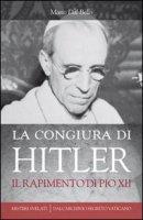 La congiura di Hitler - Dal Bello Mario