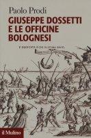 Giuseppe Dossetti e le officine bolognesi