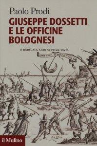 Copertina di 'Giuseppe Dossetti e le officine bolognesi'