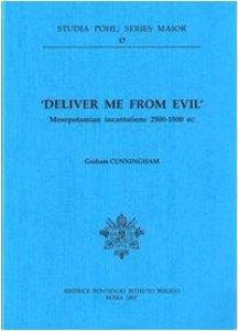 Copertina di 'Deliver me from evil. Mesopotamian incantations (2500-1500 b.C.)'