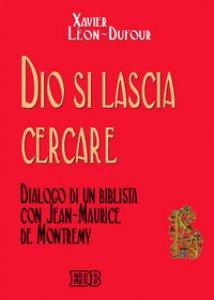Copertina di 'Dio si lascia cercare. Dialogo di un biblista con Jean-Maurice de Montremy'