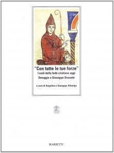 Copertina di 'Con tutte le tue forze. I nodi della fede cristiana oggi. Omaggio a Giuseppe Dossetti'
