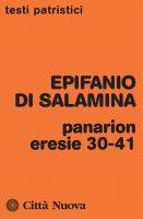 Panarion. Eresie 30-41 - Epifanio di Salamina