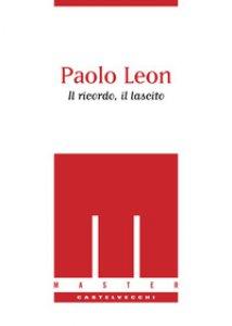Copertina di 'Paolo Leon. Il ricordo, il lascito'