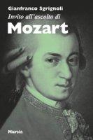Invito all'ascolto di Mozart - Sgrignoli Franco
