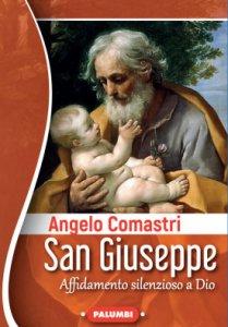 Copertina di 'San Giuseppe. Affidamento silenzioso a Dio'
