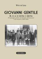 Giovanni Gentile. Al di là di destra e sinistra - De Luca Vito