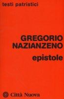 Epistole - Gregorio Nazianzeno