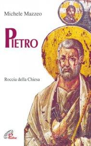 Copertina di 'Pietro. Roccia della Chiesa'