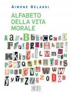 Alfabeto della vita morale - Aimone Gelardi
