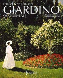 Copertina di 'L' invenzione del giardino occidentale. Ediz. illustrata'