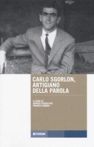 Copertina di 'Carlo Sgorlon artigiano della parola'