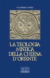 Copertina di 'La teologia mistica della Chiesa d'Oriente'