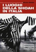 I luoghi della Shoah in Italia. Ediz. illustrata - Maida Bruno