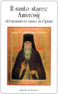 Copertina di 'Santo Starec Amvrosij del monastero russo di Optina. (Il)'