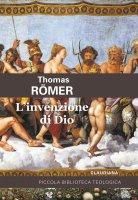 L' invenzione di Dio - Thomas Römer