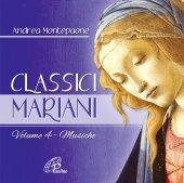 Classici mariani - Volume 4.  Musiche della tradizione popolare mariana. CD - Andrea Montepaone