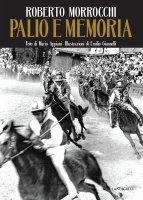 Palio e memoria. - Roberto Morrocchi