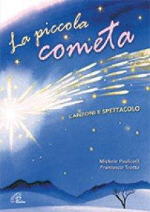 Copertina di 'La piccola cometa. Canzoni e spettacolo'