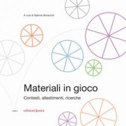 Copertina di 'Materiali in gioco. Contesti, allestimenti, ricerche'