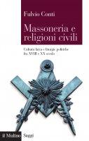 Massoneria e religioni civili - Fulvio Conti