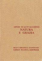 Opera omnia vol. XVII/2 - Natura e grazia II - Agostino (sant')