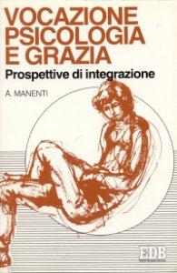 Copertina di 'Vocazione, psicologia e grazia. Prospettive di integrazione'