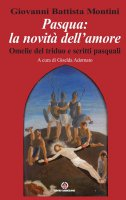 Pasqua: la novità dell'amore - Giovanni Battista Montini