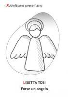 Forse un angelo - Tosi Lisetta