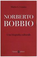 Norberto Bobbio. Una biografia culturale - Losano Mario G.
