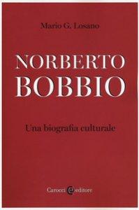 Copertina di 'Norberto Bobbio. Una biografia culturale'