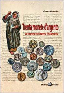 Copertina di 'Trenta monete d'argento. Le monete del Nuovo Testamento'