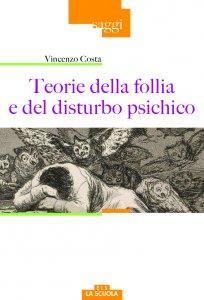 Copertina di 'Teorie della follia e del disturbo psichico'
