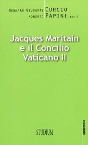 Copertina di 'Jacques Maritain e il Concilio Vaticano II'