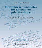 Bambini in ospedale: un approccio psicoanalitico - D'Alberton Franco