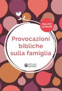 Copertina di 'Provocazioni bibliche sulla famiglia'